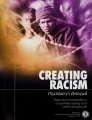 <i>Creating Racism, Psychiatry's Betrayal</i>
