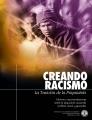 Creando Racismo: La Traición de la Psiquiatría