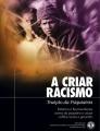 A Criar Racismo, A Traição da Psiquiatria