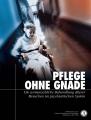 <i>PFLEGE OHNE GNADE</i>