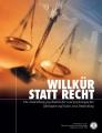 <i>WILLKÜR STATT RECHT</i>