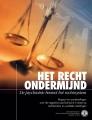 Het recht ondermijnend, DePsychiatrieBesmet het Rechtssysteem