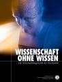 <em>WISSENSCHAFT OHNE WISSEN</em>