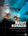 Massive Fraud, Psychiatry's Corrupt Industry (Massiv svindel, psykiatri's korrupte industri)