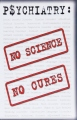 《精神病學:沒有科學,沒有治癒》(Psychiatry: No Science, No Cures)DVD