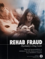 <i>Rehab Fraud, Psychiatry's Drug Scam</i>