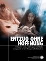 <i>ENTZUG OHNE HOFFNUNG</i>