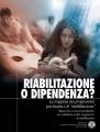 """Riabilitazione o Dipendenza? La trappola dei programmi psichiatrici di """"riabilitazione"""""""