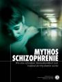 <i>MYTHOS SCHIZOPHRENIE</i>