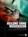 <i>HEILUNG OHNE WIEDERKEHR</i>