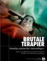 "Brutal Therapies, Harmful Psychiatric ""Treatments"" (Brutale terapier, skadelige psykiatriske «behandlinger»)"