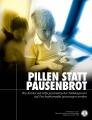 <i>PILLEN STATT PAUSENBROT</i>