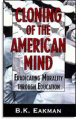 <em>Cloning of the American Mind</em> (Alleen in het Engels)