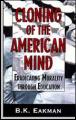「アメリカ人の心のクローンを作る」<br/>(原題: Cloning of the American Mind)