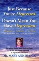 רק משום שאתה מדוכא, אין זה אומר שיש לך דיכאון