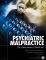 <i>Psychiatric Malpractice, The Subversion of Medicine</i>