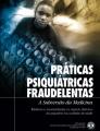 Práticas Psiquiátricas Fraudulentas, A Subversão da Medicina