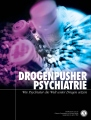 <i>DROGENPUSHER PSYCHIATRIE</i>