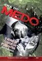 A ERA DO MEDO O REINO DE TERROR DA PSIQUIATRIA