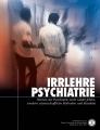 <i>IRRLEHRE PSYCHIATRIE</i>