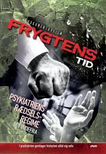 FRYGTENS TID PSYKIATRIENS RÆDSELSREGIME
