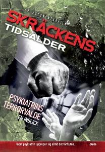SKRÄCKENS TIDSÅLDER PSYKIATRINS TERRORVÄLDE