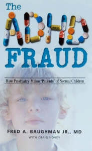 "The ADHD Fraud How Psychiatry Makes ""Patients"" of Normal Children"