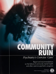 "Community Ruin, Psychiatry's Coercive ""Care"""