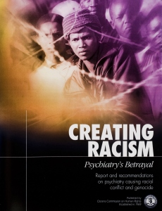 Creating Racism, Psychiatry's Betrayal