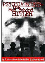 Psychiatrists–The Men Behind Hitler
